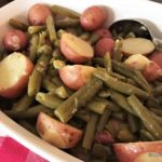 Green Beans and New Potatoes: Oh, the Bliss!